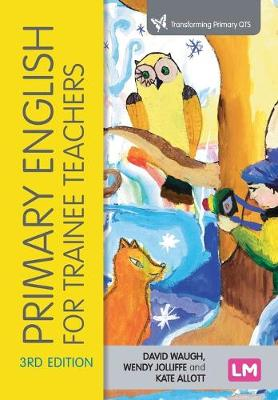 Primary English for Trainee Teachers book