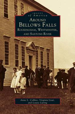 Around Bellows Falls by Anne L Collins