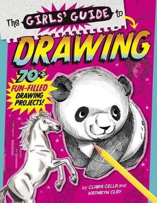 The Girls' Guide to Drawing: Revised and Updated Edition by Clara Cella