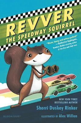 Revver the Speedway Squirrel by Sherri Duskey Rinker