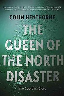 Queen of the North Disaster by Colin Henthorne