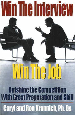 Win the Interview, Win the Job by Caryl Krannich