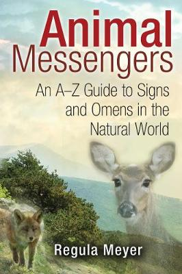 Animal Messengers by Regula Meyer