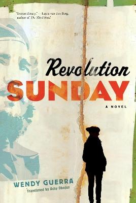 Revolution Sunday by Wendy Guerra