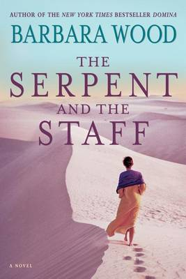 The Serpent and the Staff by Barbara Wood