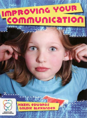 Improving Your Communication by Goldie Alexander