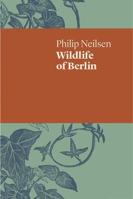 Wildlife of Berlin by Philip Neilsen