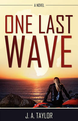 One Last Wave by J a Taylor