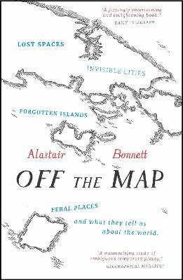 Off the Map by Alastair Bonnett