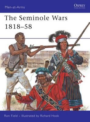 The Seminole Wars 1818-58 by Ron Field