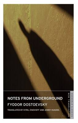 Notes from Underground by Fyodor Dostoyevsky