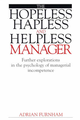 Hopeless, Hapless and Helpless Manager by Adrian Furnham