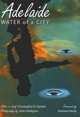 Adelaide: Water of a City by Christopher B. Daniels
