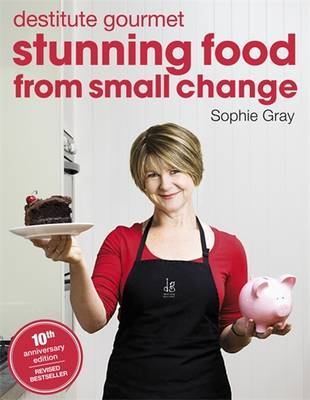 Stunning Food From Small Change book