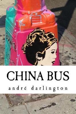 China Bus by Andre Darlington