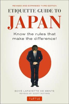 Etiquette Guide to Japan by Boye Lafayette De Mente