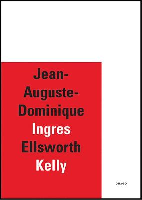 Jean-auguste-dominique Ingres/ellsworth Kelly by Eric de Chassey