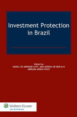 Investment Protection in Brazil by Daniel de Andrade Levy