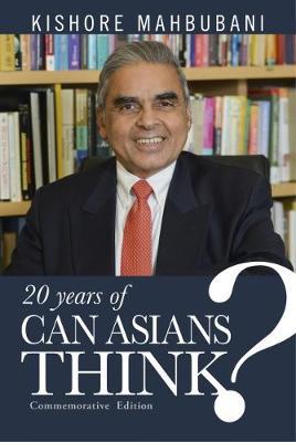 Can Asians Think?: Commemorative Edition by Kishore Mahbubani
