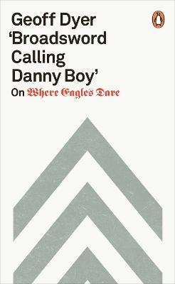 'Broadsword Calling Danny Boy': On Where Eagles Dare book
