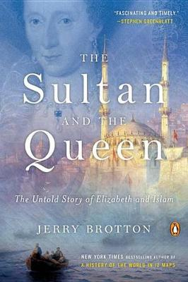 Sultan and the Queen by Jerry Brotton