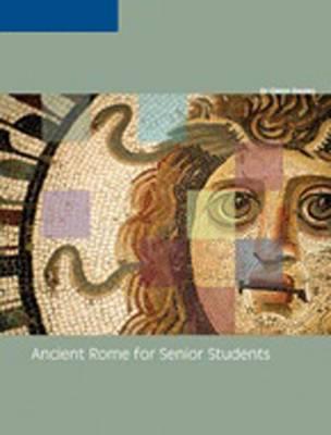 Ancient Rome for Senior Students by Glenn Davies