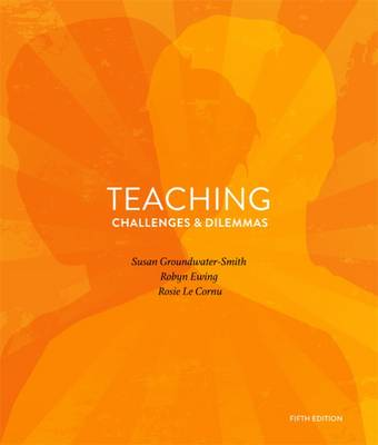 Teaching Challenges and Dilemmas by Susan Groundwater-Smith