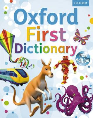 Oxford First Dictionary by Oxford Dictionaries