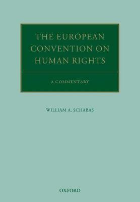 The European Convention on Human Rights by William A. Schabas