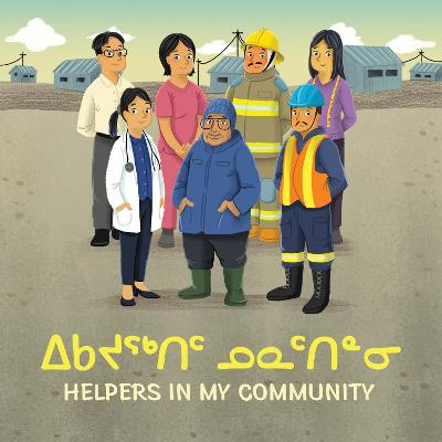 Helpers in My Community (Inuktitut/English) by Inhabit Education
