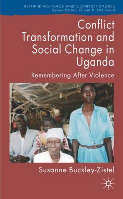 Conflict Transformation and Social Change in Uganda book