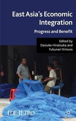 East Asia's Economic Integration by Daisuke Hiratsuka