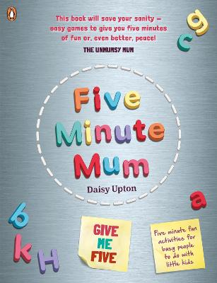 Five Minute Mum: Give Me Five: Five minute, easy, fun games for busy people to do with little kids book