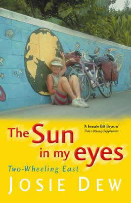 The Sun in My Eyes: Two-wheeling East by Josie Dew