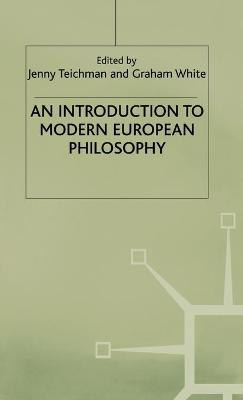 Introduction to Modern European Philosophy by Jenny Teichman