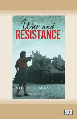 Australia's Second World War #1 War and Resistance by Sophie Masson