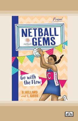 Go with the Flow: Netball Gems 8 by Lisa Gibbs and Bernadette Hellard