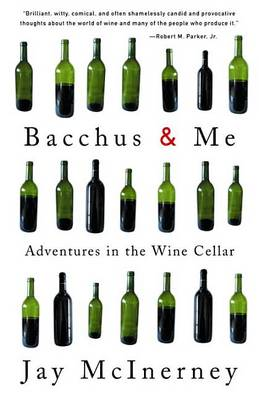 Bacchus & ME: Adventures in the Win by Jay McInerney
