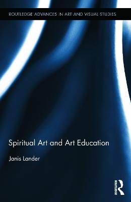 Spiritual Art and Art Education by Janis Lander