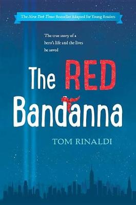 The Red Bandanna (Young Readers Adaptation) by Tom Rinaldi