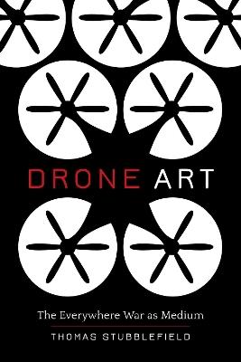 Drone Art: The Everywhere War as Medium book