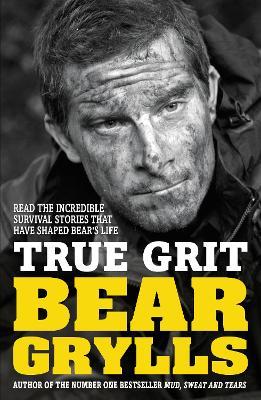 True Grit Junior Edition by Bear Grylls