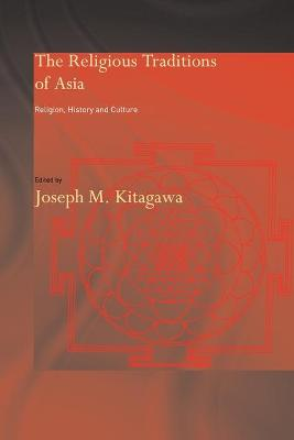 The Religious Traditions of Asia by Joseph Kitagawa
