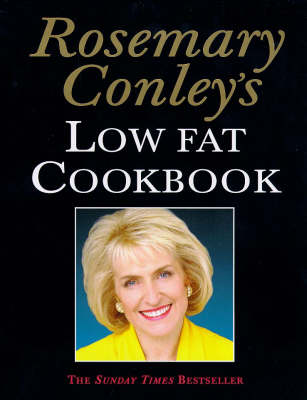 Rosemary Conleys Low Fat Cookbook by Rosemary Conley