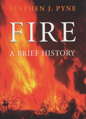 Fire on Earth: The Human History by Stephen J. Pyne