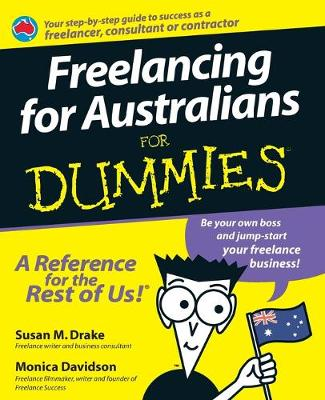 Freelancing for Australians for Dummies by Susan M. Drake