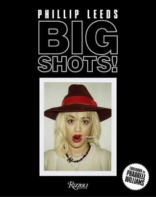 Big Shots!: Polaroids from the World of Hip-Hop and Fashion by Phillip Leeds