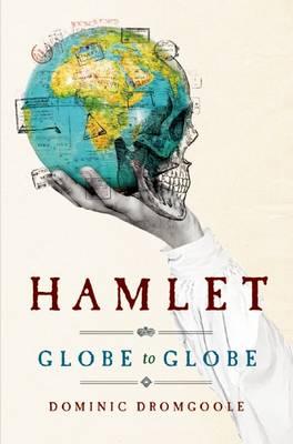 Hamlet Globe to Globe by Dominic Dromgoole