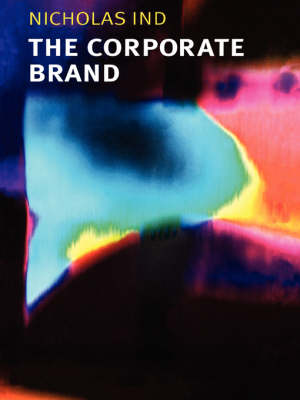 The Corporate Brand by Nicholas Ind