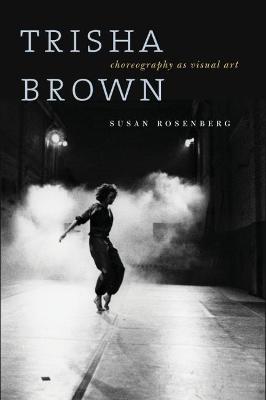 Trisha Brown by Susan Rosenberg